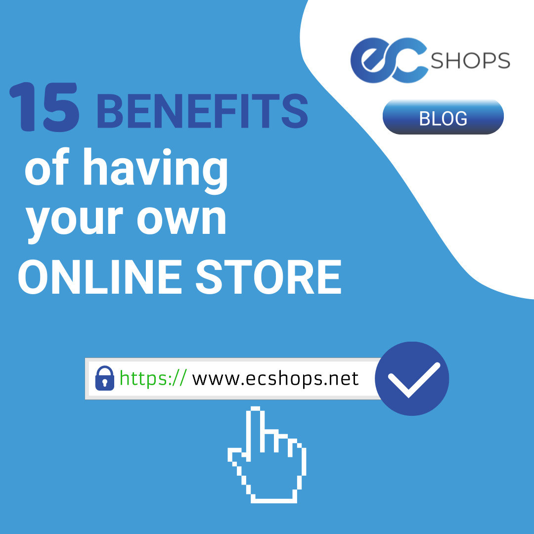 15 Benefits of Having your Own Online Store